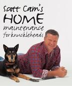 Scott Cam's Home Maintenance for Knuckleheads